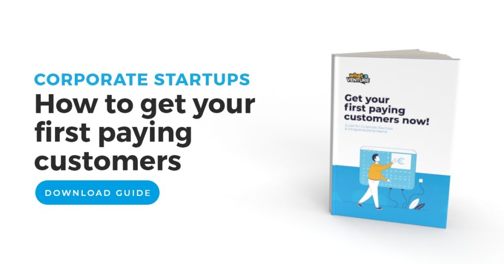 corporate startups get your first paying customers